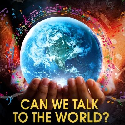 Can We Talk To The World?